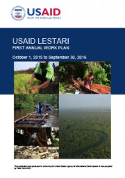 USAID LESTARI Rencana Kerja Tahun 1 (October 1, 2015 – September 30, 2016)